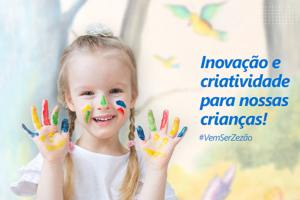 Educação Infantil - inovação e criatividade para nossas crianças