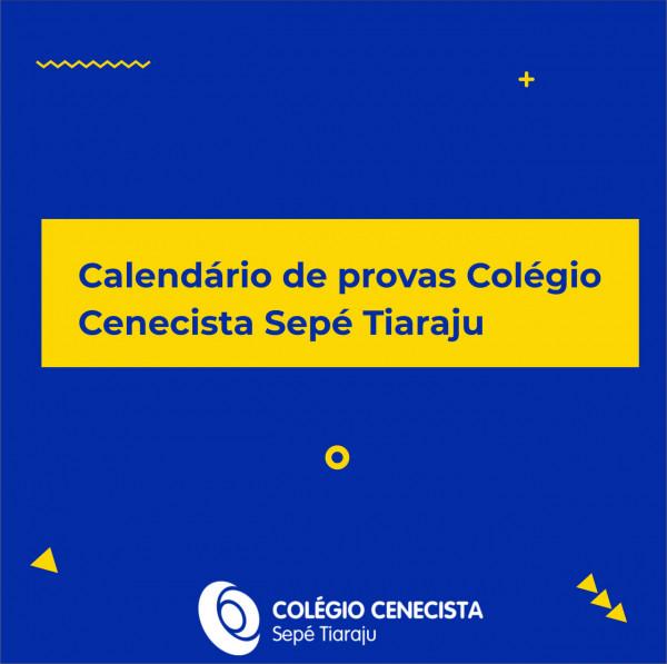 Calendário de provas do Colégio Cenecista Sepé Tiaraju.